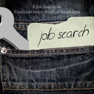 8 Job Boards to Find Legitimate Work at Home Jobs