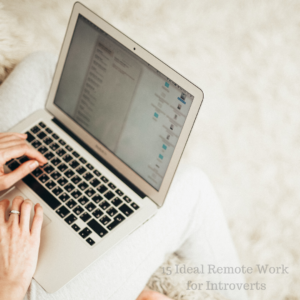 15 Ideal Remote Work for Introverts