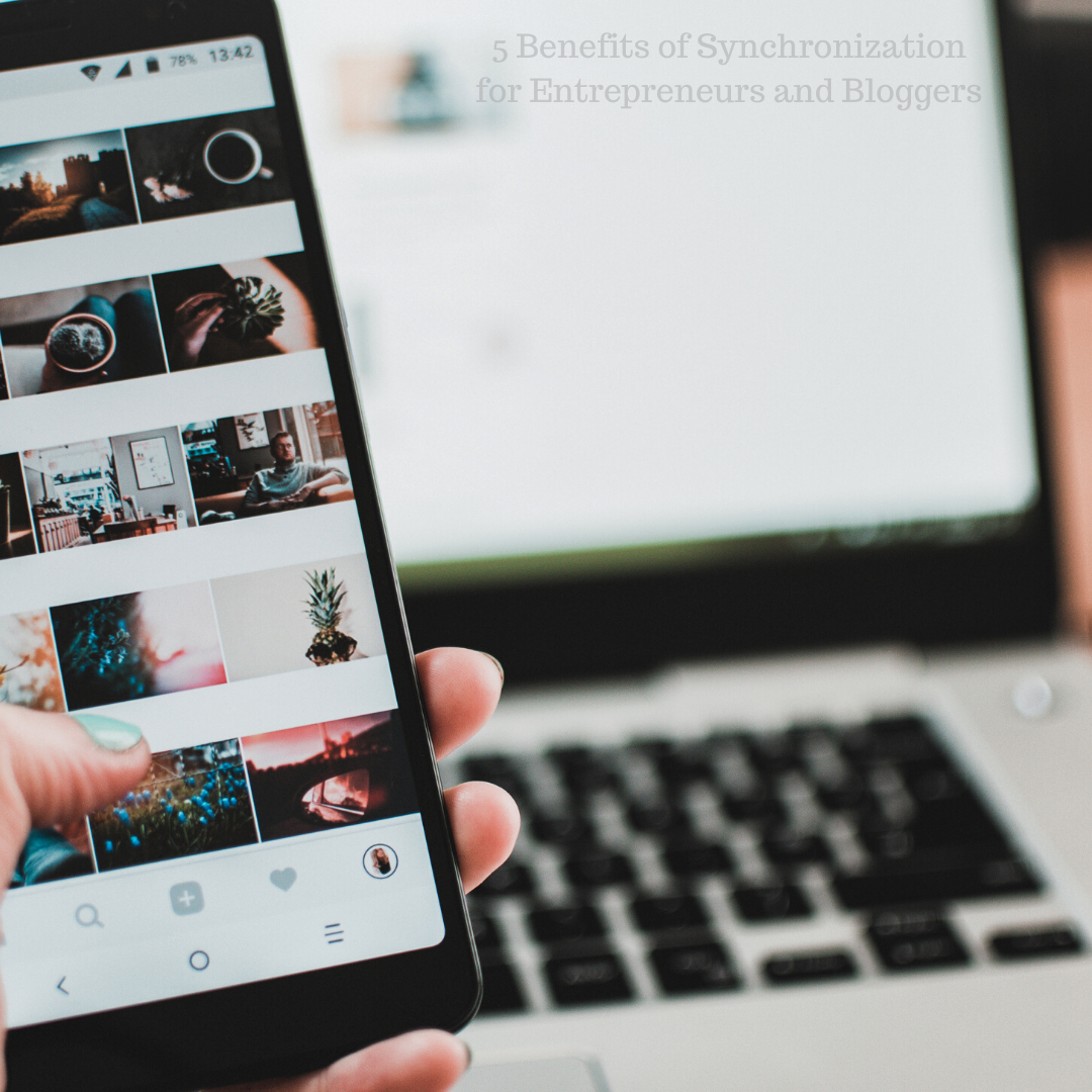 5 Benefits of Synchronization for Entrepreneurs and Bloggers