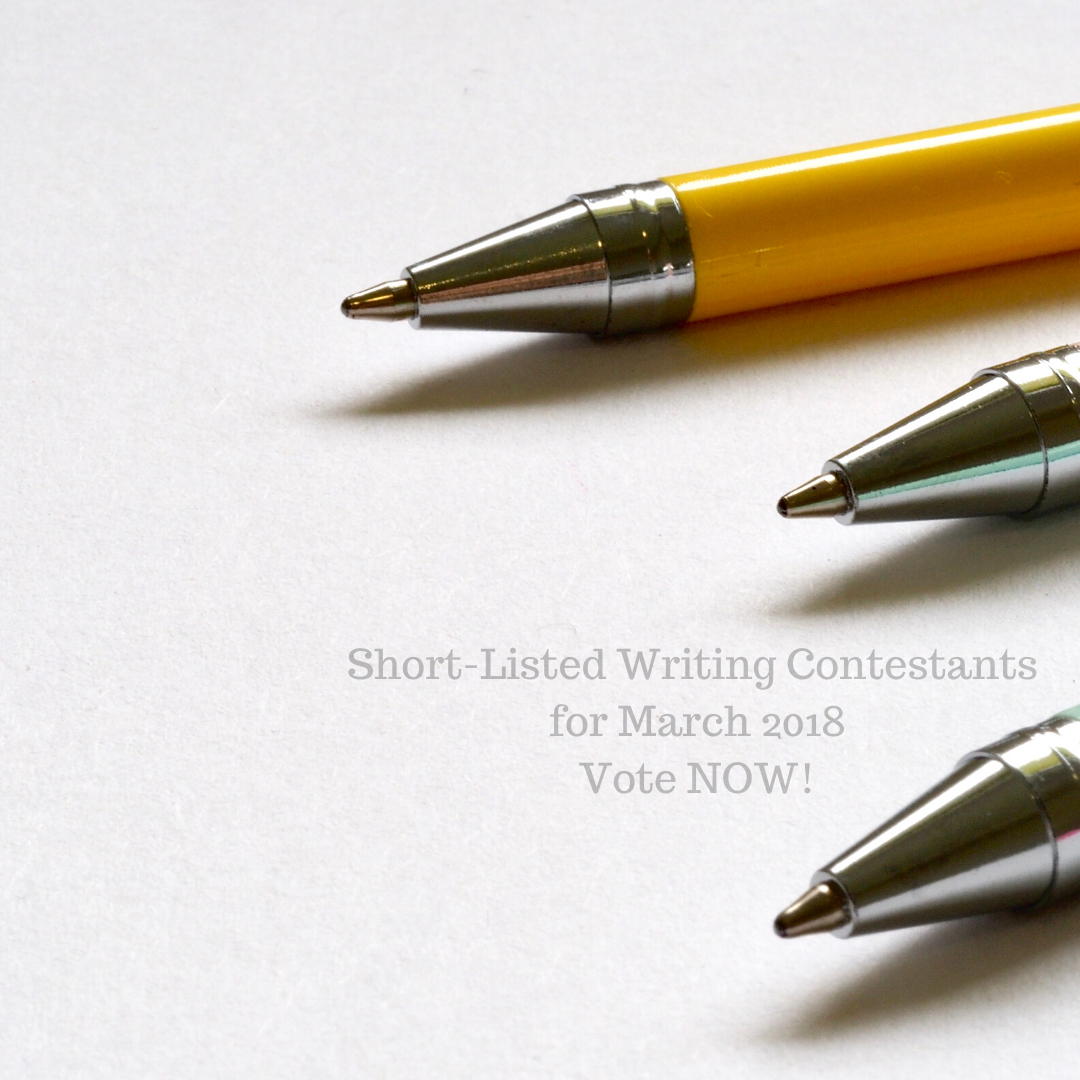 Short-Listed Writing Contestants for March 2018: Vote NOW!
