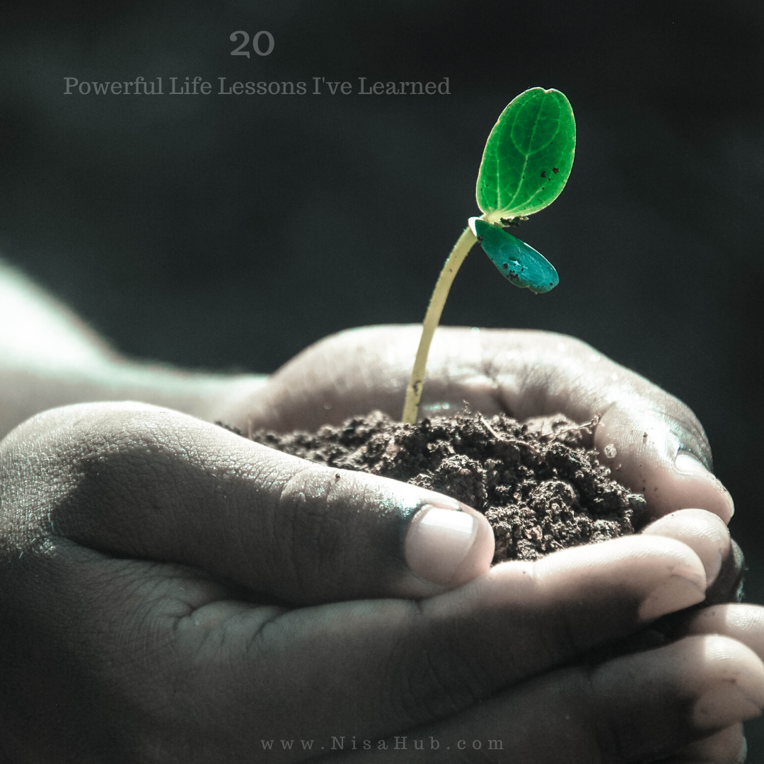 20 Powerful Life Lessons I've Learned