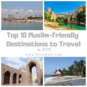 Top 10 Muslim-Friendly Destinations to Travel in 2019