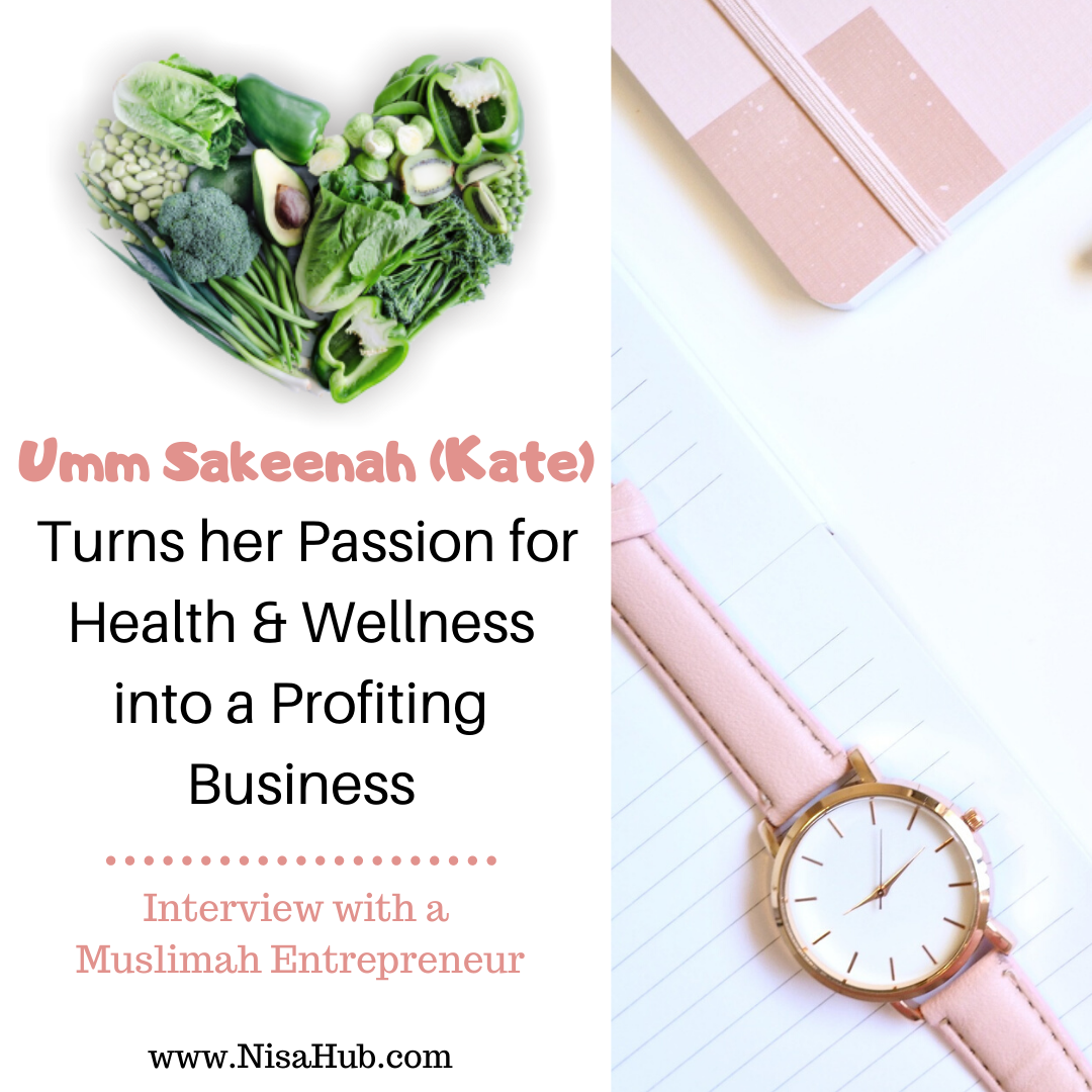 Umm Sakeenah (Kate) Turns her Passion for Health and Wellness into a Profiting Business